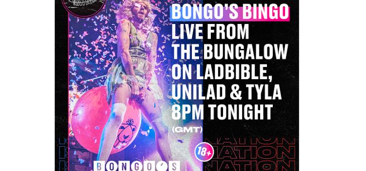 BONGO'S BINGO LIVE FROM THE BUNGALOW TONIGHT!